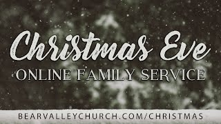Bear Valley Christmas Eve Service 2020