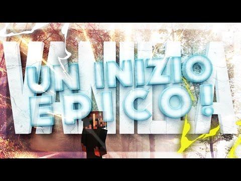 VANILLA 1.11 - UN INIZIO EPICO! [NON FINITO MALE] - MINECRAFT ITA