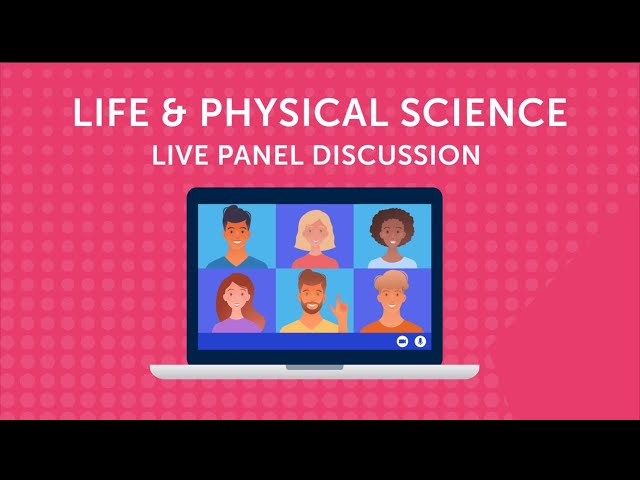 Life & Physical Science Live Panel Discussion