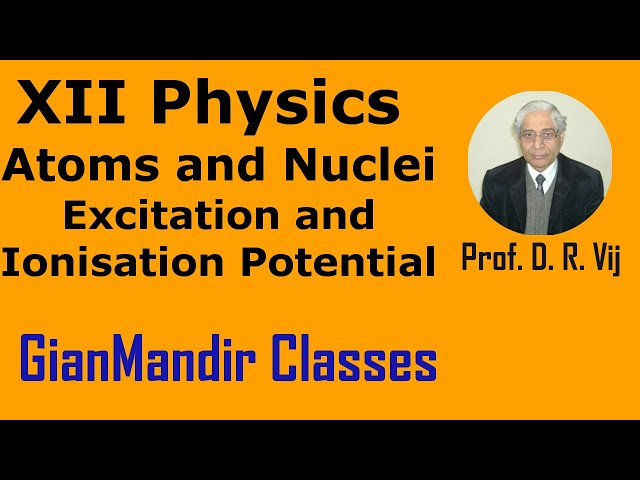 XII Physics | Atoms and Nuclei | Excitation and Ionisation Potential by Poonam Ma'am