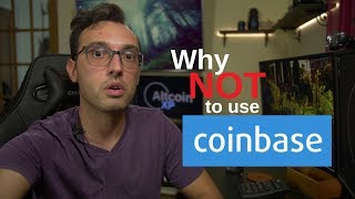 The NUMBER ONE Reason I WON'T Use Coinbase