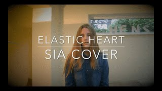 ELASTIC HEART - SIA (Hester Griffin Cover)