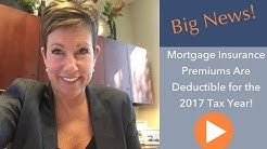 Big News about Mortgage Insurance Premium Deductions!