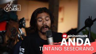 Anda - Tentang Seseorang Coverby Elnino ft Willy Preman Pensiun/Bikeboyz