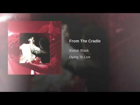 Kodak Black - From The Cradle (Clean)