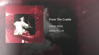 Kodak Black From The Cradle Clean.mp3