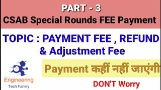 #3 Special Round Fee Payment , Fee Refund , Adjustment Of Fee | All Doubts Clear !
