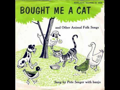 Pete Seeger - Bought Me A Cat