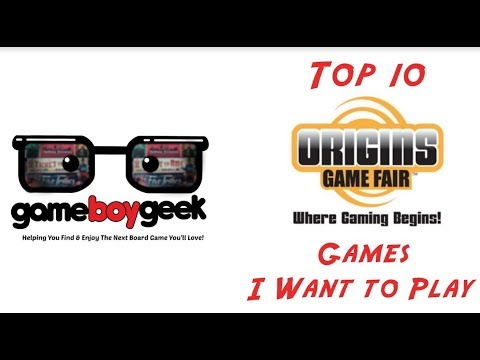 Top 10 Games at Origins Game Fair 2018 That I Want to Play with the Game Boy Geek