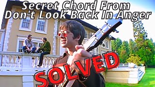 THE NOELCHORD: Noel Gallagher's secret chord from Don't Look Back In Anger by Oasis. Mystery Solved!