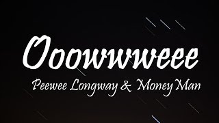 Gambar cover Peewee Longway & Money Man - Ooowwweee (Lyrics)