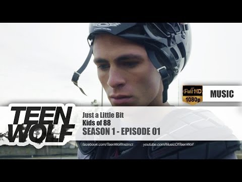 Kids of 88 - Just a Little Bit | Teen Wolf 1x01 Music [HD]