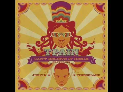 T-Pain - Can't Believe It Remix (ft. Justin Timberlake)