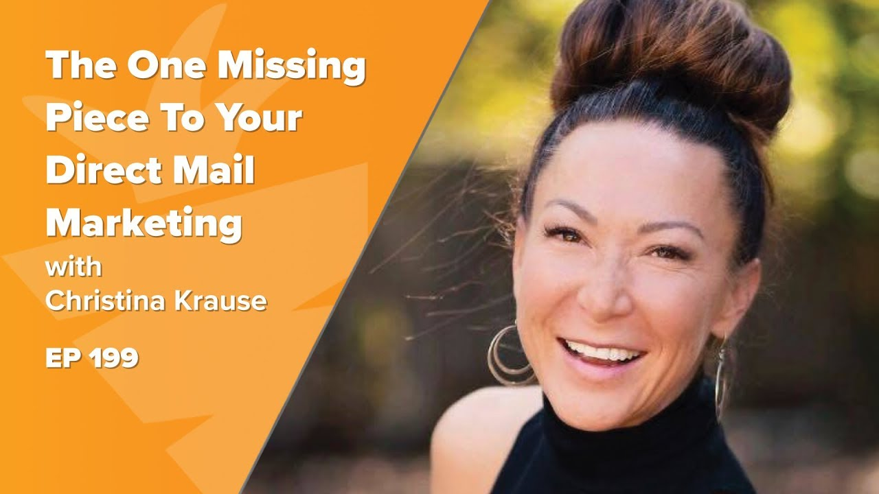 The One Missing Piece To Your Direct Mail Marketing w/ Christina Krause