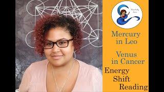 """Feeling Safe Again"": Mercury in Leo & Venus in Cancer (Energy Shift Reading)"
