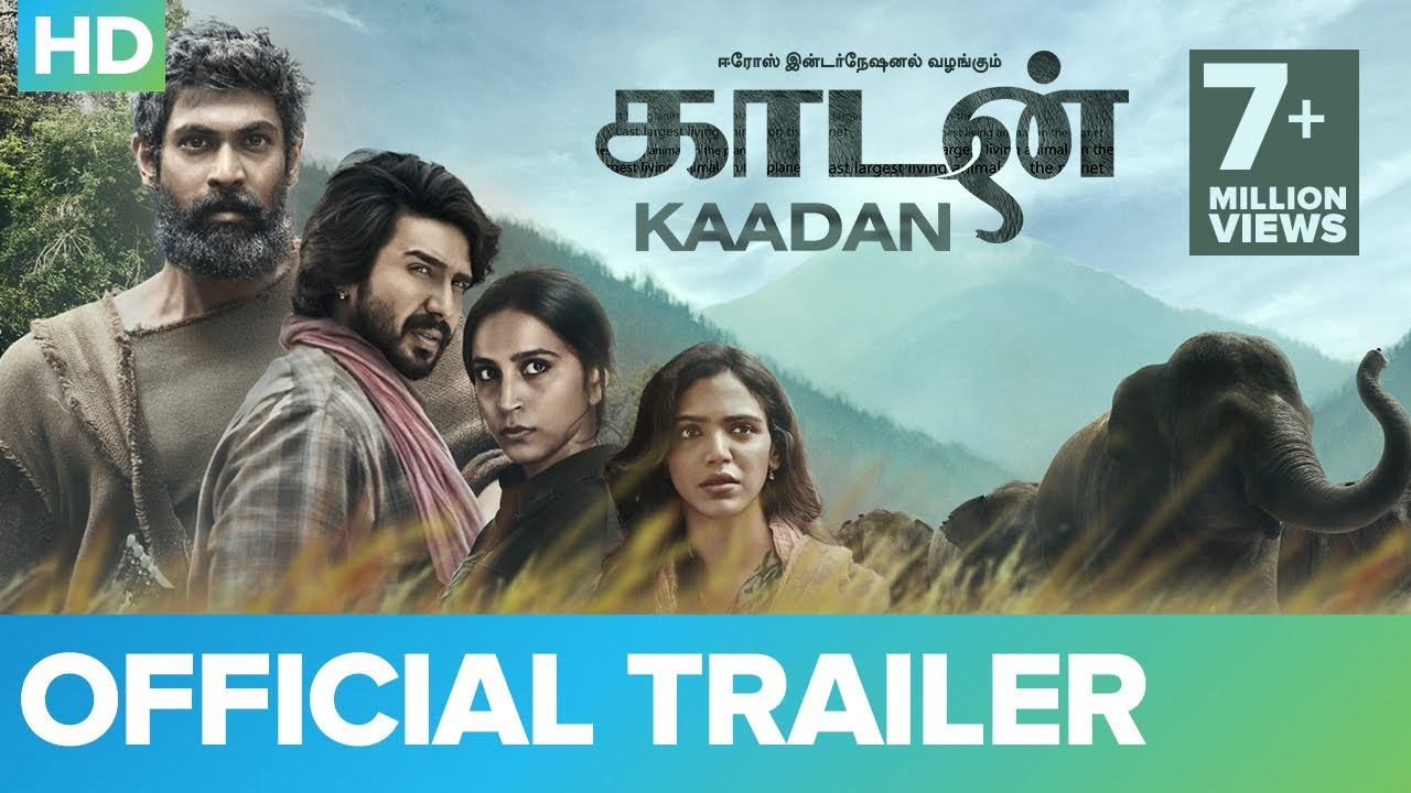 Download Kaadan - Official Trailer - Rana Daggubati, Vishnu Vishal, Prabu Solomon, Zoya & Shriya