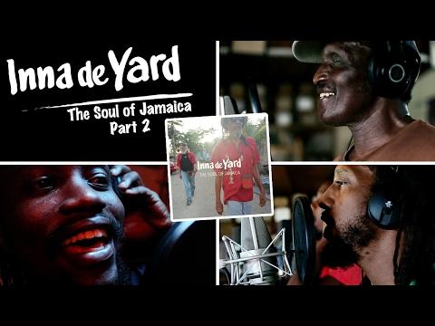 Inna de Yard - The Soul of Jamaica |Part 2 feat. Lloyd Parks, Steve Newland & Var [2017]