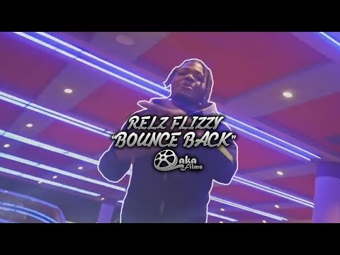 "Relz Flizzy - ""Bounce Back"" (Official Music Video)"