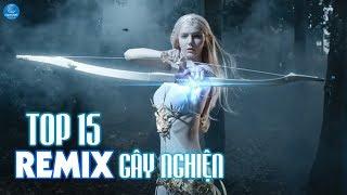 Liên Khúc Remix 2019 - 15 Ca Khúc Remix Được Nghe Nhiều Nhất Hiện Nay - Liên Khúc Remix Gây Nghiện
