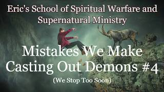 Mistakes We Make Casting Out Demons #4: We Stop Too Soon