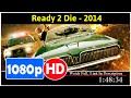 Ready 2 Die (2014) *Full MoVieS*#