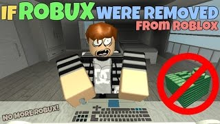 If Robux Were Removed From ROBLOX