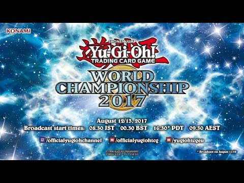 Yu-Gi-Oh! World Championship 2017 [Finals: Live Broadcast]