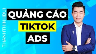 Hướng dẫn chạy quảng cáo Tiktok Ads chi tiết cho người mới
