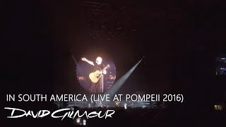 David Gilmour - In South America (Live at Pompeii 2016)