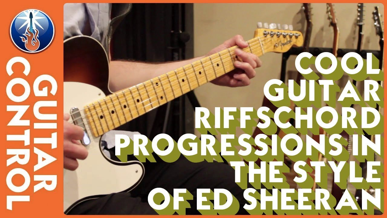Cool Guitar Riffs Chord Progressions In The Style Of Ed Sheeran