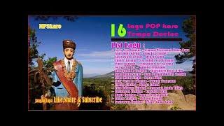 LAGU POP KARO TEMPO DOELOE | 16 Lagu Pop Karo lama Pilihan Terbaru 2018 Paling Enak Didengar