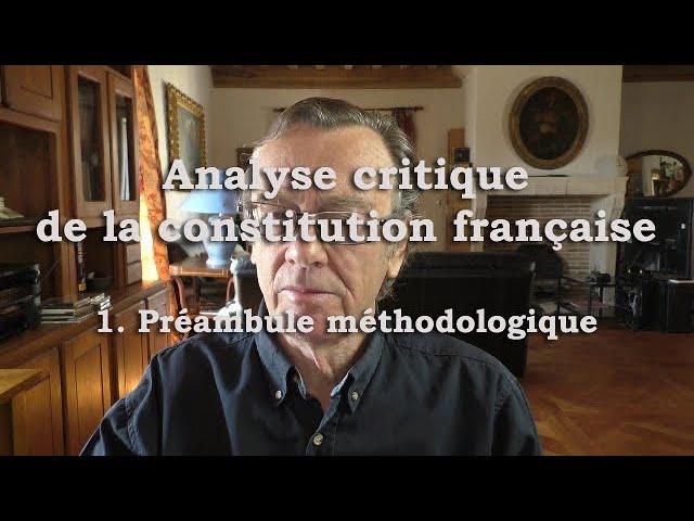 Analyse critique de la constitution française - 1ère partie : Préambule méthodologique