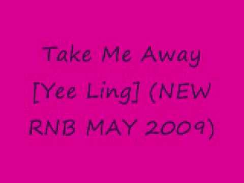 Yee Ling -Take Me Away (NEW RNB MAY 2009)