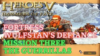 HOMM V: Hammers of Fate - Heroic - Fortress Campaign - Mission Three: The Guerrillas