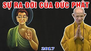 Sự Ra Đời Của Đức Phật - Thích Giác Hạnh 2017