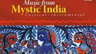 Music from Mystic India - Classical Instrumental