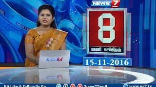 News @ 8 PM   News7 Tamil   15/11/2016