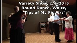 "#431: Waltz Round Dance ""Tips Of My Fingers"", Performed 2015 at Meridian Manor, Apache Junction AZ"