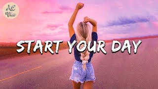 Playlist of songs t๐ start your day ~ Mood booster playlist