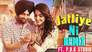 Jattiye Ni Remix | Jordan sandhu | Ginni Kapoor | Jassi X | Bunty Bains | ft. P.B.K Studio