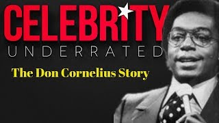 Celebrity Underrated - The Don Cornelius Story (Soul Train)