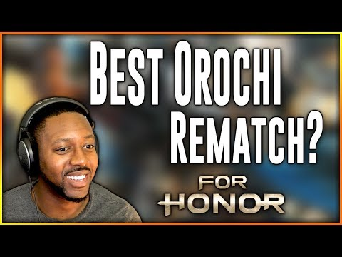 For Honor Orochi ∙ Best Orochi Rematch! + Gladiator Broke My Zones!