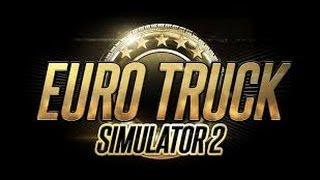 Euro Truck Simulator 2  Ч.1- ГРОМКИЕ СОСЕДИ!!!!!!!!!!