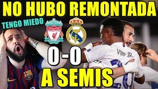 El REAL MADRID a SEMIFINALES tras EMPATAR 0-0 con el LIVERPOOL - NO HUBO REMONTADA - TENGO MIEDO