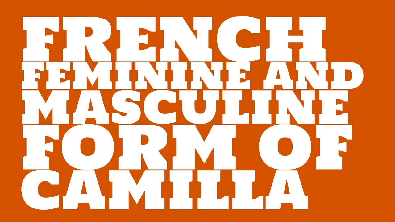 Camille: the meaning of the name and its origin