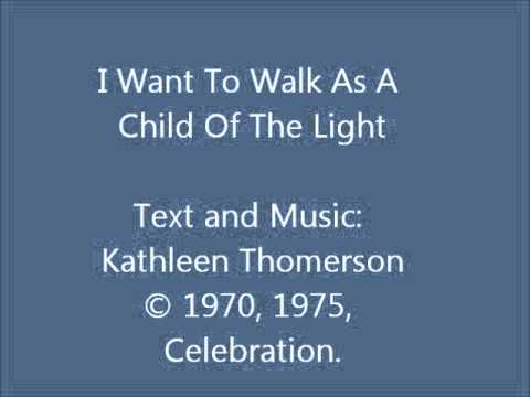 I Want To Walk As A Child Of The Light (Hymn Version)
