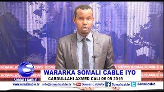 WARARKA SOMALI CABLE 06 09 2019 IYO CABDULAAHI AXMED CALI