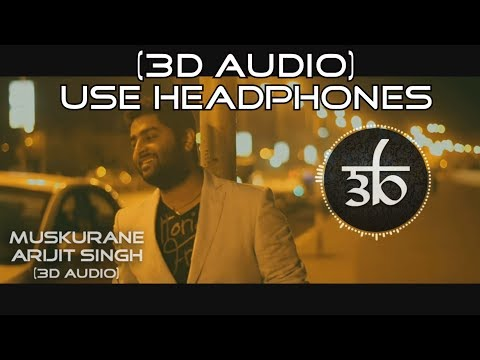 3D Audio | Muskurane Ki Wajah Tum Ho | Arijit Singh | Virtual 3D Audio | HQ