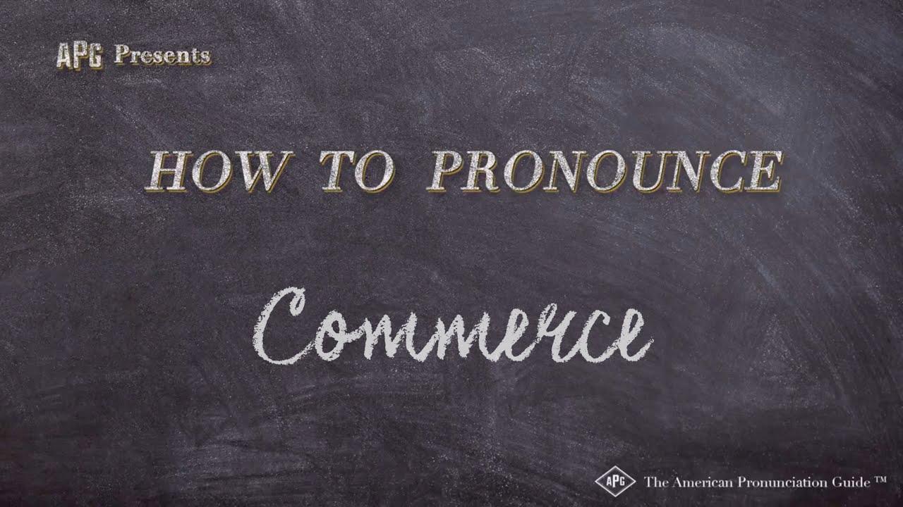 How to Pronounce Commerce  Commerce Pronunciation