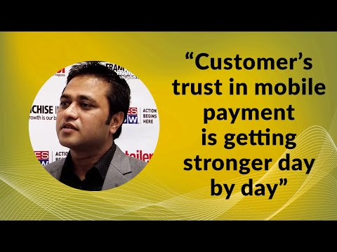 """""""Customer's trust in mobile payment is getting stronger day by day"""""""